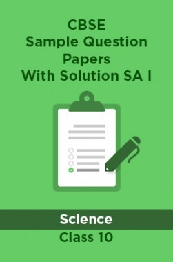 CBSE Sample Question Papers With Solution SA I For Science Class 10