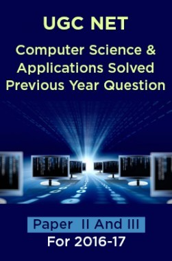 UGC NET Computer Science and Applications Solved Previous Year Question Paper II And III For 2016-17