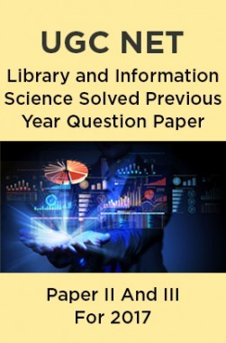UGC NET Library and Information Science Solved Previous Year Question Paper II And III For 2017