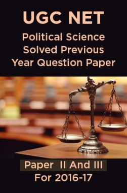 UGC NET Political Science Solved Previous Year Question Paper II And III For 2016-17
