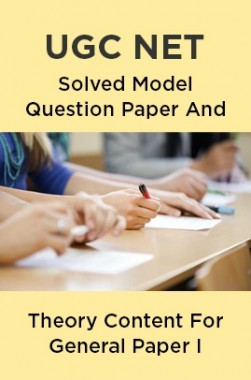 UGC NET Solved Model Question Paper And Theory Content For General Paper I