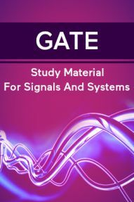 GATE Study Material For Signals And Systems