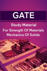GATE Study Material For Strength Of Materials Mechanics Of Solids