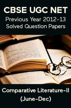 CBSE UGC NET Previous Year 2012-13 Solved Question Papers Comparative Literature Paper-II (June-Dec)