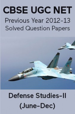 CBSE UGC NET Previous Year 2012-13 Solved Question Papers Defense-Studies Paper-II (June-Dec)
