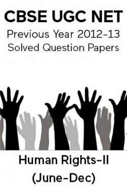 CBSE UGC NET Previous Year 2012-13 Solved Question Papers Human-Rights Paper-II (June-Dec)