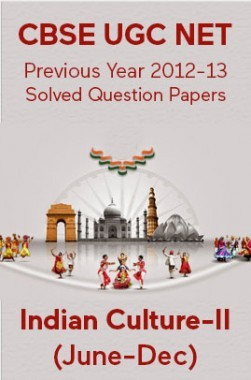 CBSE UGC NET Previous Year 2012-13 Solved Question Papers Indian-Culture Paper-II (June-Dec)