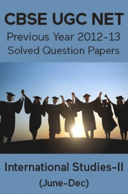 CBSE UGC NET Previous Year 2012-13 Solved Question Papers International-Studies Paper-II (June-Dec)