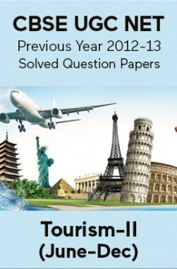 CBSE UGC NET Previous Year 2012-13 Solved Question Papers Tourism Paper-II (June-Dec)