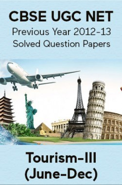CBSE UGC NET Previous Year 2012-13 Solved Question Papers Tourism Paper-III (June-Dec)
