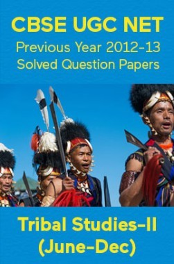 CBSE UGC NET Previous Year 2012-13 Solved Question Papers Tribal-Studies Paper-II (June-Dec)