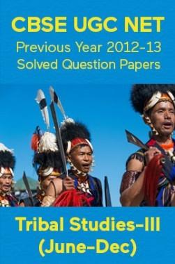 CBSE UGC NET Previous Year 2012-13 Solved Question Papers Tribal-Studies Paper-III (June-Dec)