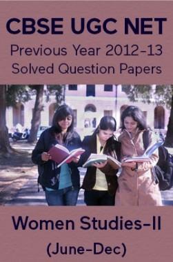 CBSE UGC NET Previous Year 2012-13 Solved Question Papers Women-Studies Paper-II (June-Dec)