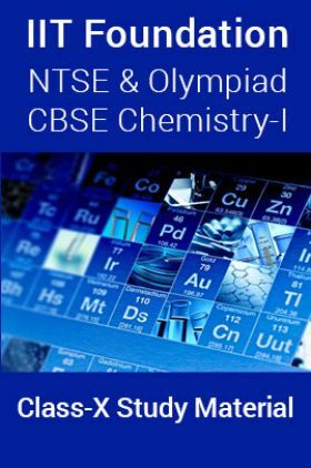 IIT Foundation, NTSE & Olympiad CBSE Chemistry-I For Class-X Study Material