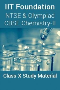 IIT Foundation, NTSE & Olympiad CBSE Chemistry-II For Class-X Study Material
