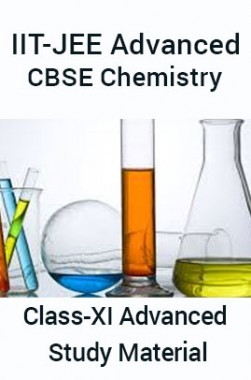 IIT-JEE Advanced CBSE Chemistry For Class-XI Advanced Study Material
