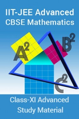 IIT-JEE Advanced CBSE Mathematics For Class-XI Advanced Study Material
