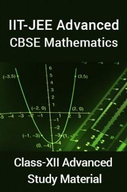 IIT-JEE Advanced CBSE Mathematics For Class-XII Advanced Study Material