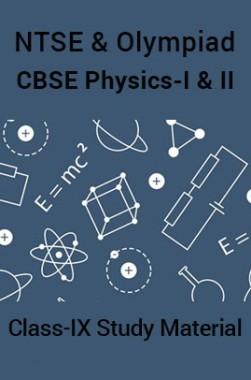 NTSE & Olympiad CBSE Physics-I & II For Class-IX Study Material
