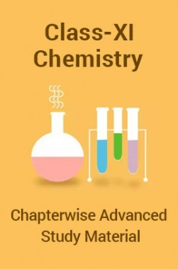 Chemistry For Class-XI Chapter wise Advanced Study Material