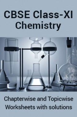 CBSE Chemistry For Class-XI Chapterwise & Topicwise Worksheets With Solution
