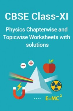 CBSE Physics Class-XI Chapterwise & Topicwise Worksheets With Solution