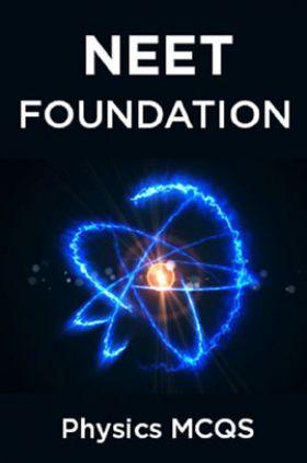 NEET Foundation Physics MCQs