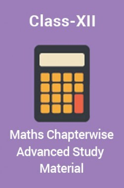 Maths For Class-XII Chapterwise Advanced Study Material