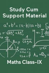Maths For Class-IX Study Cum Support Material
