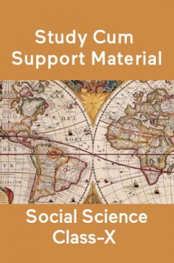 Social Science For Class-X Study Cum Support Material
