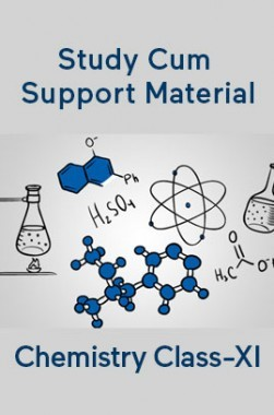 Chemistry For Class-XI Study Cum Support Material