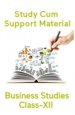 Business Studies For Class-XII Study Cum Support Material