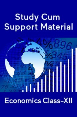 Economics For Class-XII Study Cum Support Material