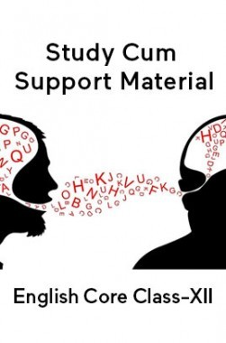English Core For Class-XII Study Cum Support Material