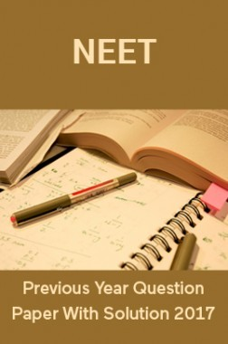 NEET Previous Year Question Paper With Solution 2017