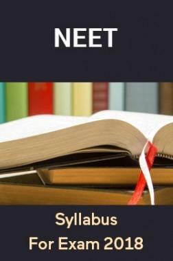Syllabus For NEET Exam 2018