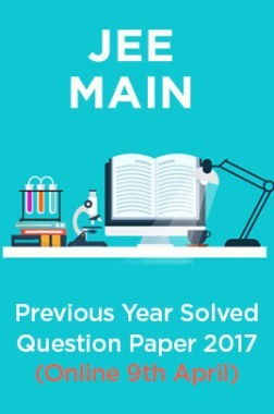 JEE MAIN Previous Year Solved Question Paper 2017 (online 9th Apr)