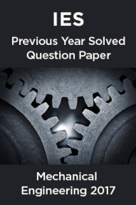 IES Previous Year Solved Question Paper For Mechanical Engineering 2017