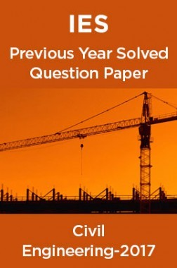IES Previous Year Solved Question Paper For Civil Engineering 2017