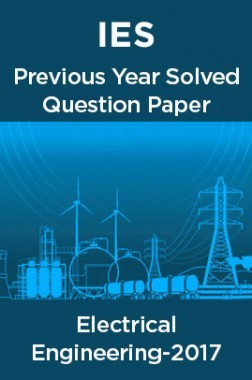 IES Previous Year Solved Question Paper ForElectricalEngineering2017