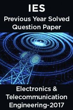 IES Previous Year Solved Question Paper ForElectronics and TelecommunicationEngineering2017