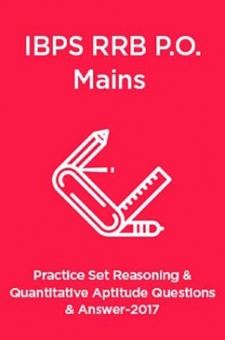 Practice Set Reasoning And Quantitative Aptitude Questions & Answer For IBPS RRB  P.O. Mains 2017