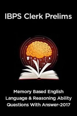 IBPS Clerk Prelims 2017 Memory Based English Language And Reasoning Ability Questions With Answer