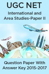UGC NET International & Area Studies Paper II 2015, 2016, 2017 Question Paper With Answer Key