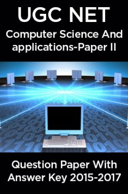 UGC NET Computer Science & Applications Paper II 2015, 2016, 2017 Question Paper With Answer Key