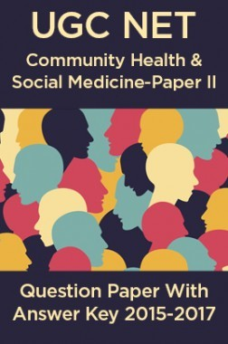UGC NET Social Medicine & Community Health Paper II 2015, 2016, 2017 Question Paper With Answer Key