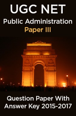 UGC NET Public Administration Paper III 2015, 2016, 2017 Question Paper With Answer Key
