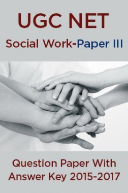 UGC NET Social Work Paper III 2015, 2016, 2017 Question Paper With Answer Key