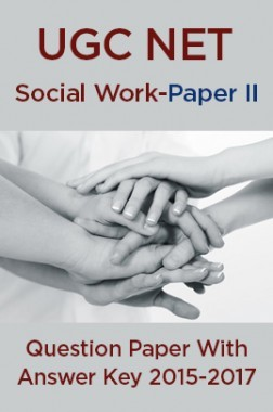 UGC NET Social Work Paper II 2015, 2016, 2017 Question Paper With Answer Key