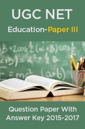 UGC NET Education Paper III 2015, 2016, 2017 Question Paper With Answer Key